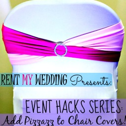 Event Hacks Series: Add Pizzazz to Simple Chair Covers!